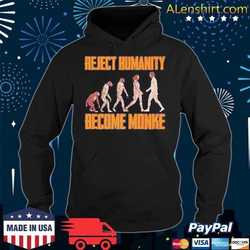 Monkey Evolution Reject Humanity Become Monke s Hoodie
