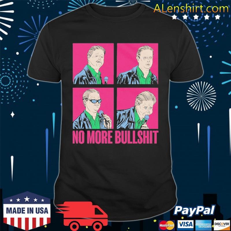 Tim Heidecker No More Bullshit 2021 Shirt