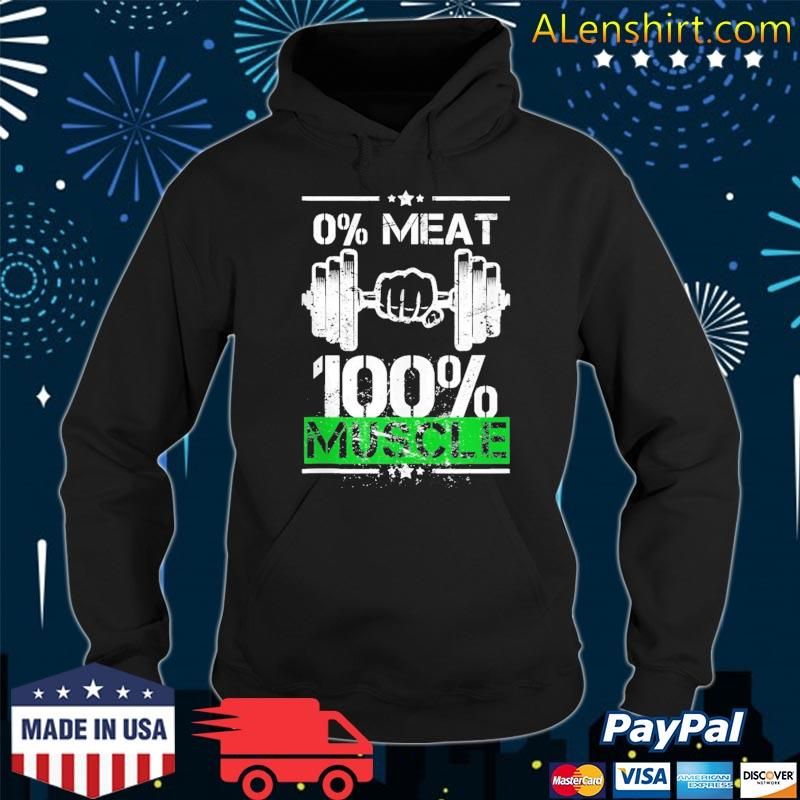 0% meat 100% muscle vegan workout s Hoodie