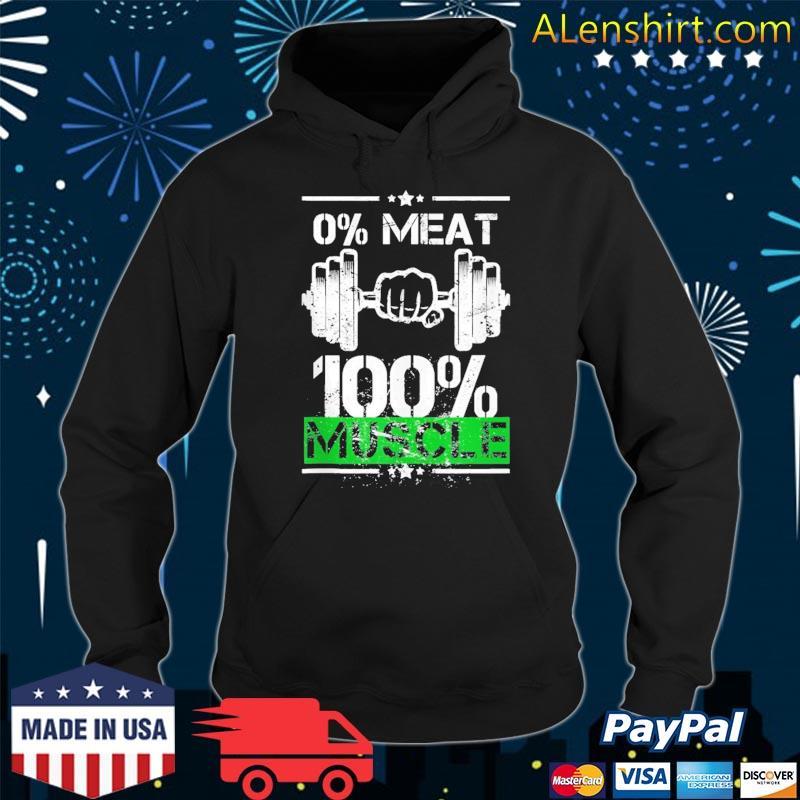 0% meat 100% muscle vegan workout s Hoodie