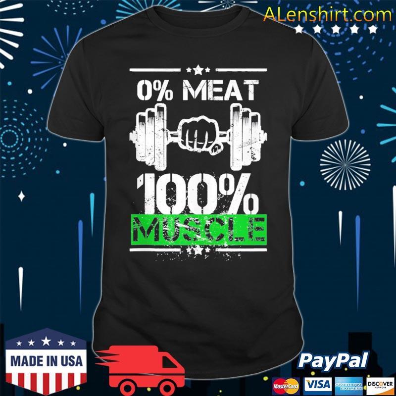 0% meat 100% muscle vegan workout shirt