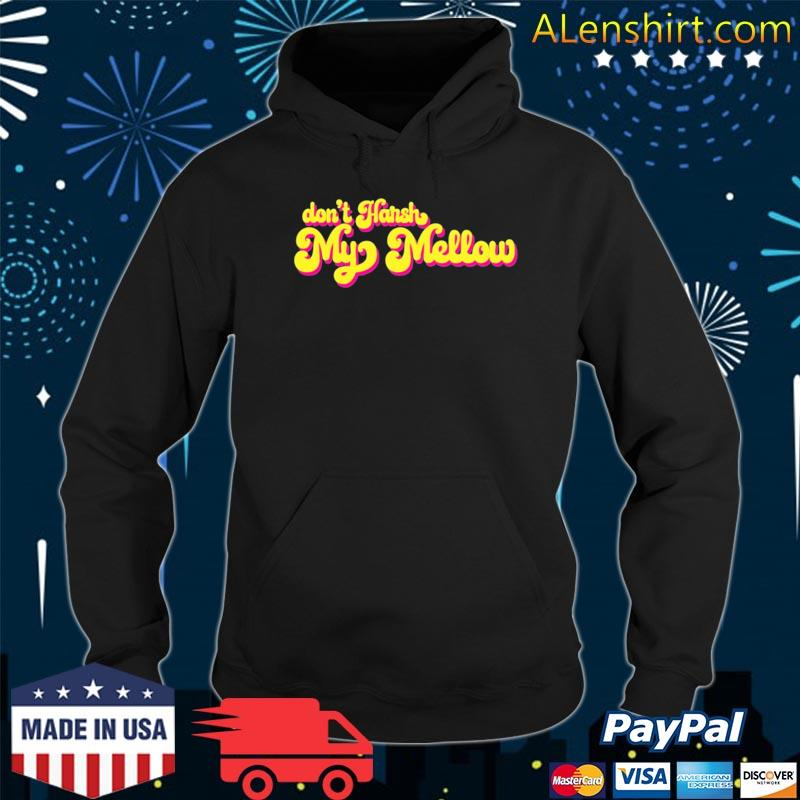 70's don't harsh my mellow funny saying s Hoodie