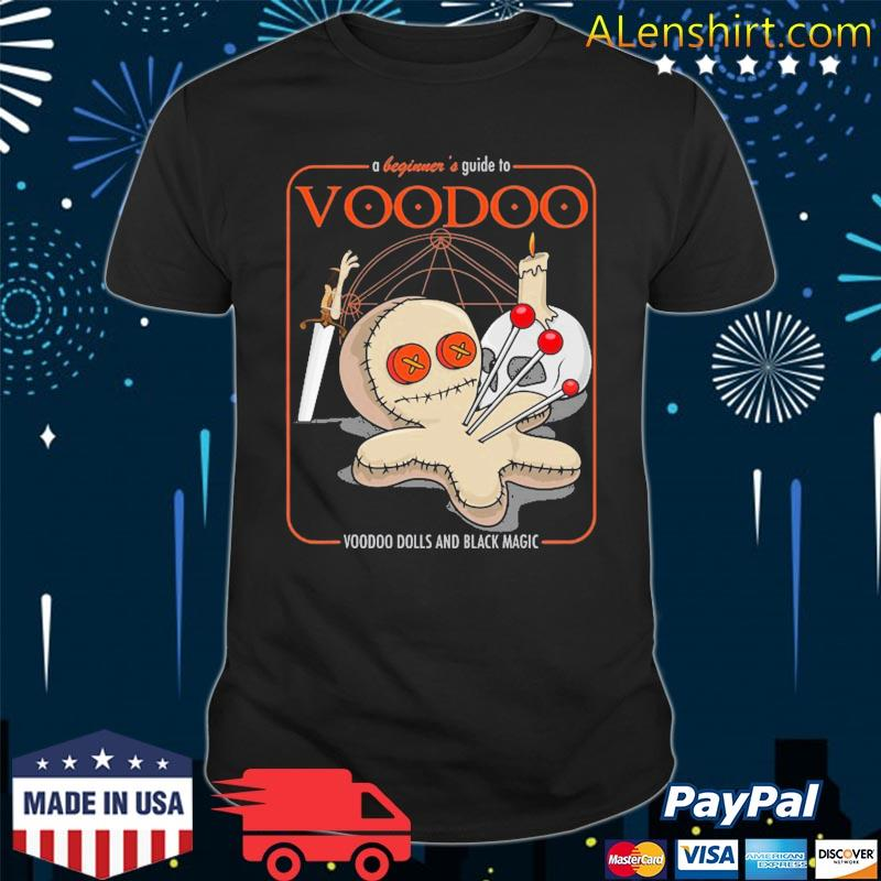 A beginner's guide to voodoo priest scary voodoo magic doll shirt