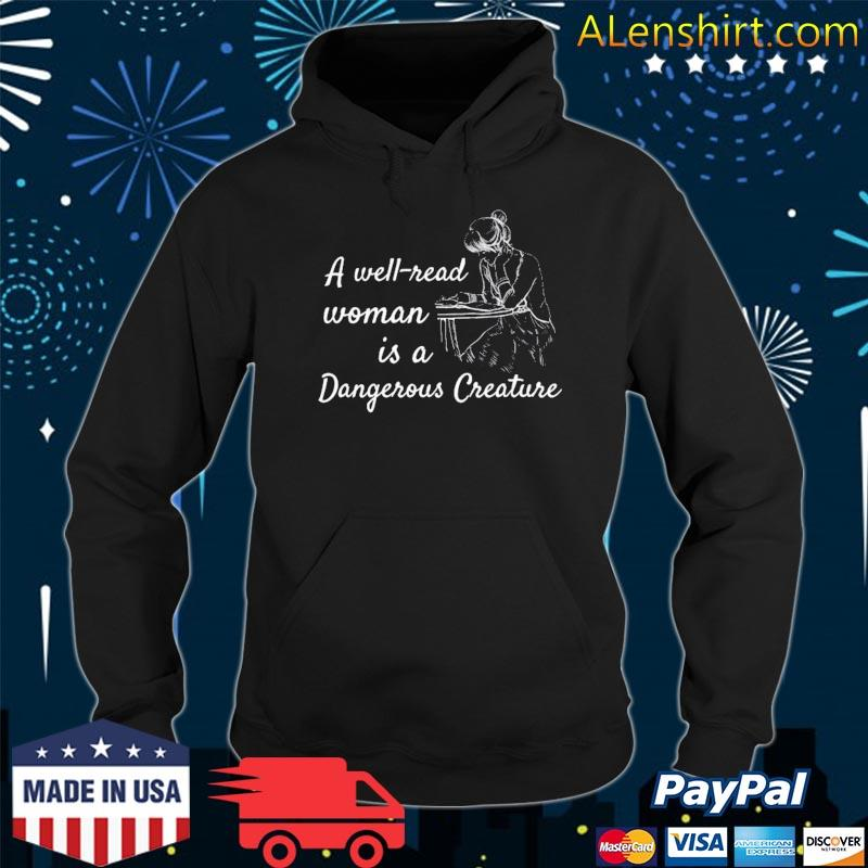 A well read woman is a dangerous creature feminist s Hoodie