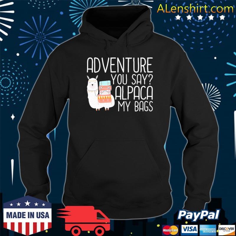 Adventure alpaca my bags funny traveller pun s Hoodie