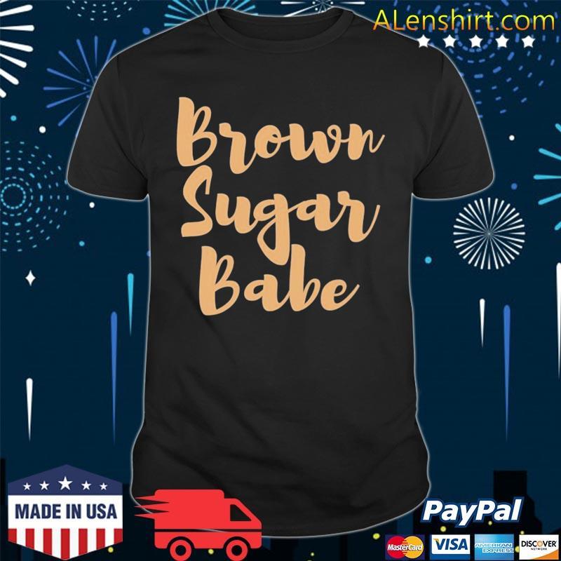 African American black melanin skin brown sugar babe shirt