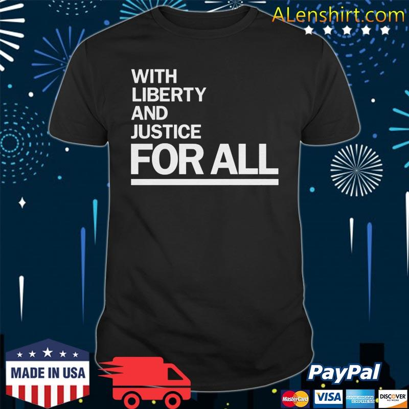 America With Liberty and Justice for all anti violence shirt
