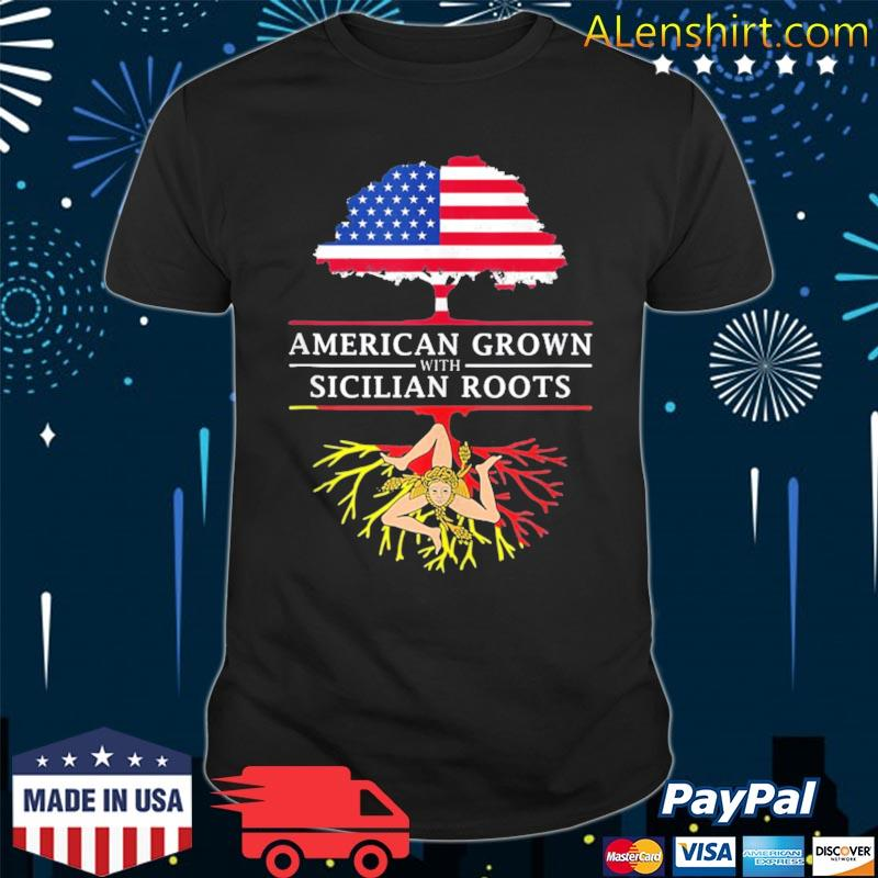American grown with sicilian roots sicily Italy shirt