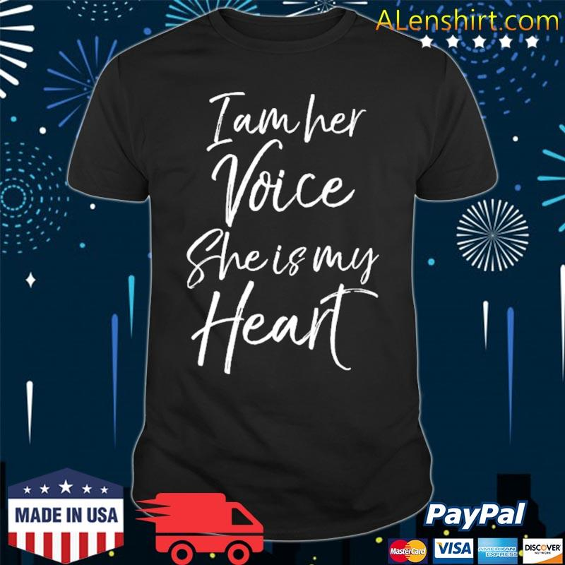 Autism mom quote for mothers I am her voice she is my heart shirt