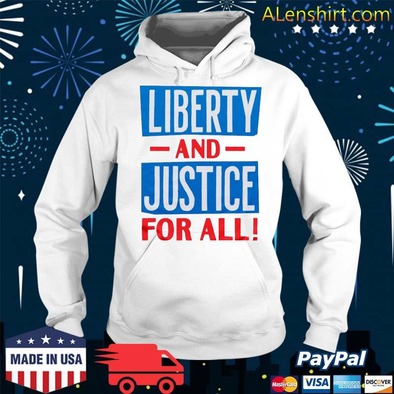 Liberty And Justice For All funny Tee s Hoodie