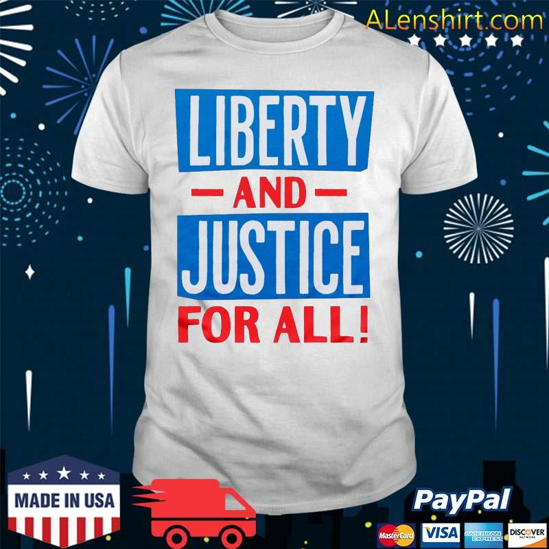 Official Liberty And Justice For All funny Tee shirt
