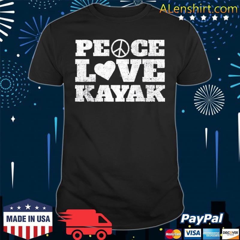 Vintage kayaking peace love kayak kayaking shirt