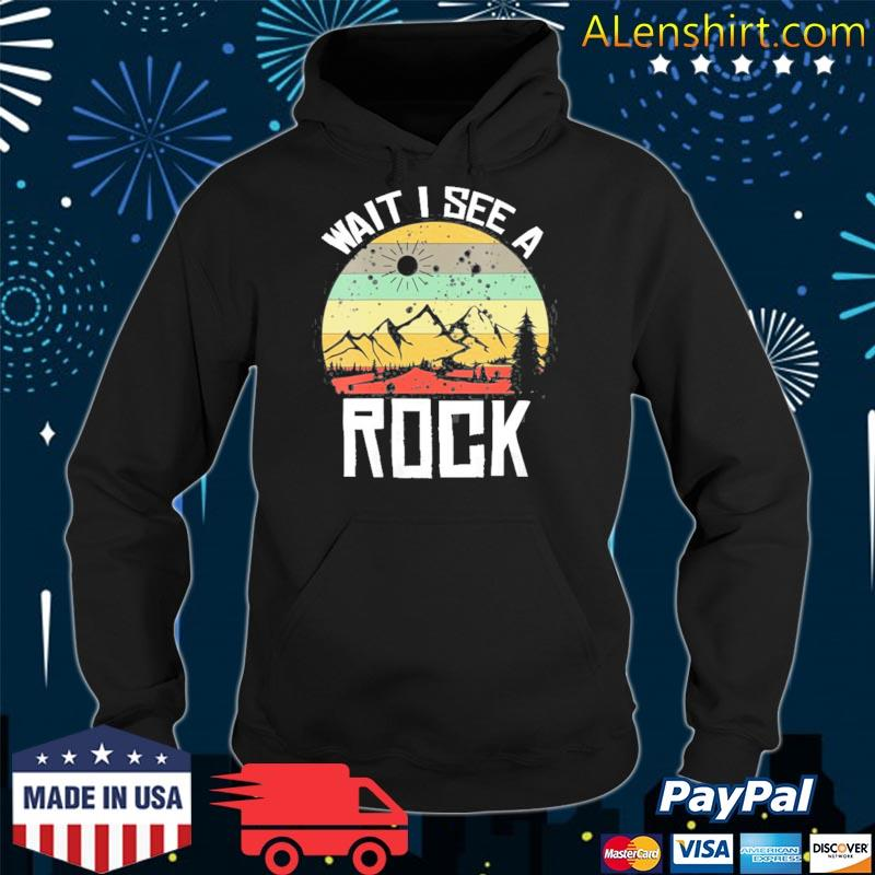 Wait I see a rock funny geologist funny geologist s hoodie