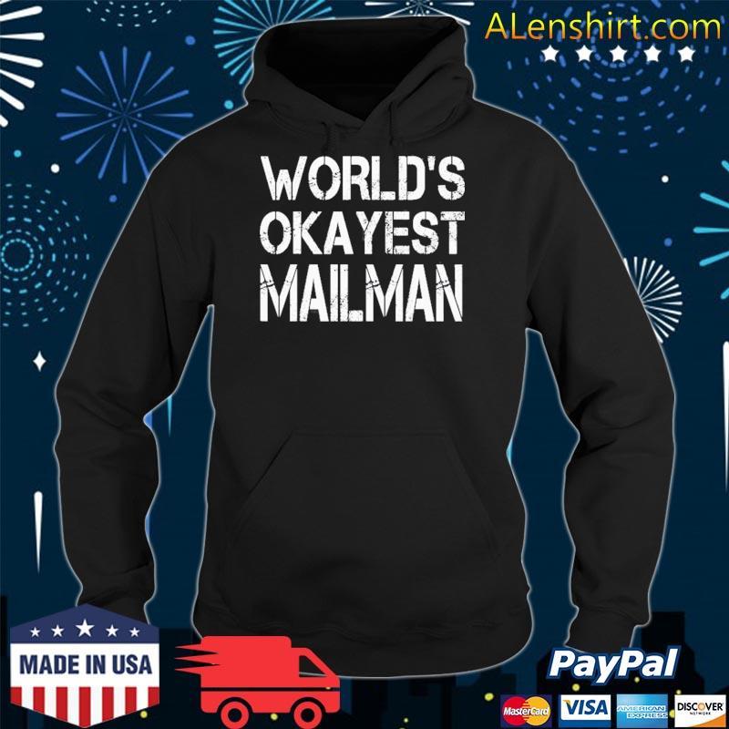 World's okayest mailman mail carrier mail man s hoodie