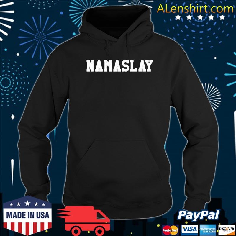 Funny Namaslay Fitted Shirt Hoodie