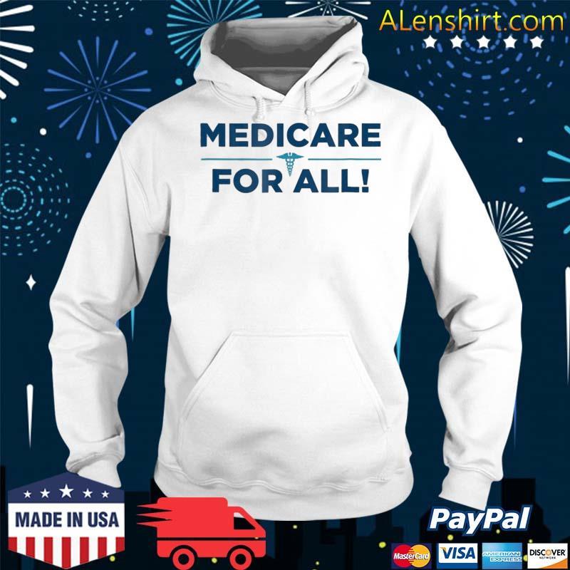 Medicare For All Shirt Tshirt – Single Payer Health Shirt Hoodie