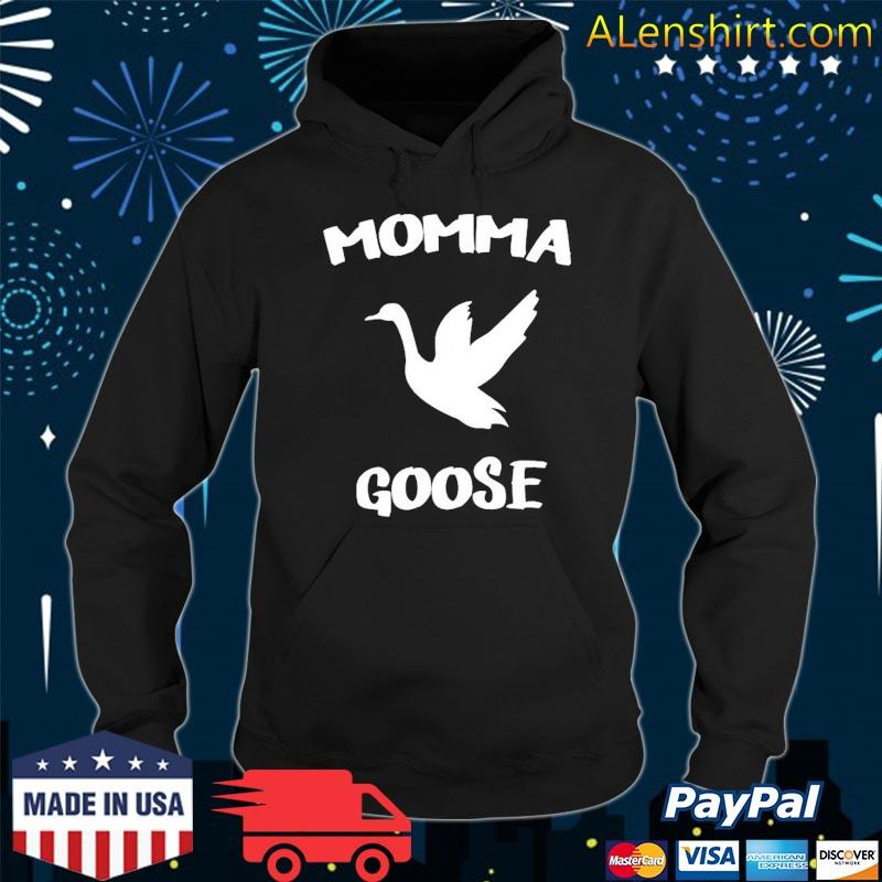 Momma Goose Shirt Funny Mom Mama Mother Gifts Shirt Hoodie
