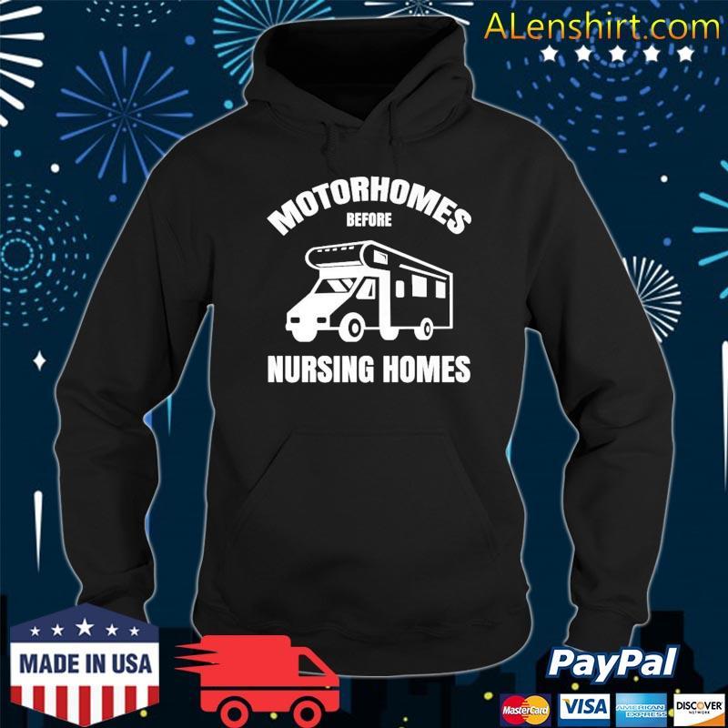 Motorhomes Before Nursing Homes Funny Rv Camper Camping Shirt Hoodie