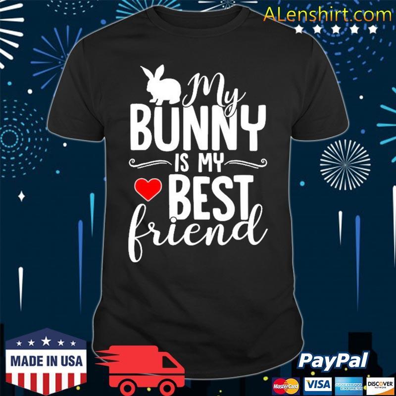 My Bunny Is My Best Friend – Rabbit For Rabbit Lover Shirt