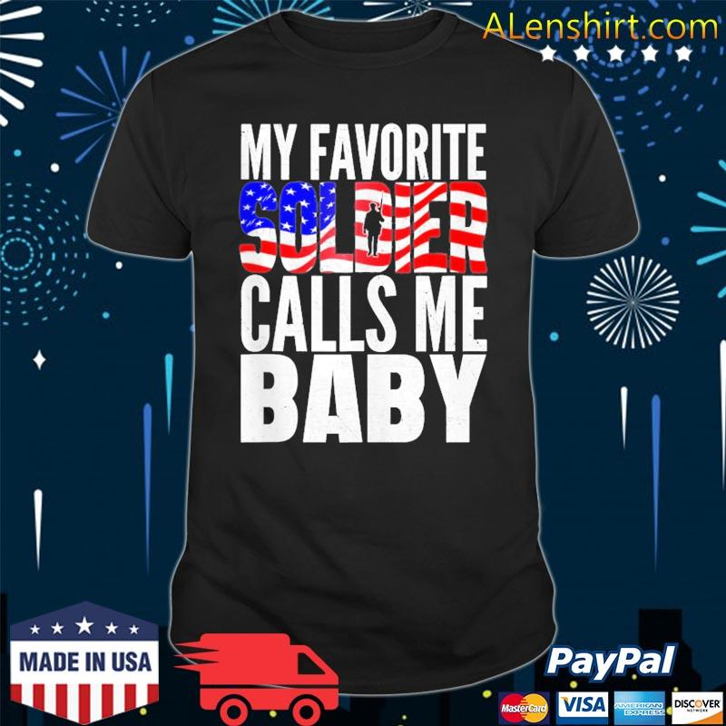 My Favorite Soldier Calls Me Baby – Proud Army Wife Husband Shirt
