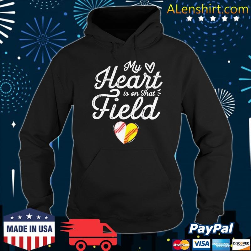 My Heart Is On That Field Baseball Softball Mother's Day Mom Shirt Hoodie