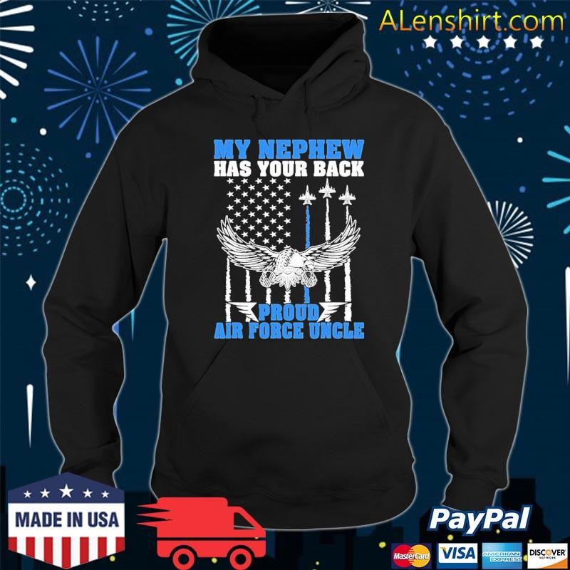 My Nephew Has Your Back Proud Air Force Uncle Military Gift Shirt Hoodie