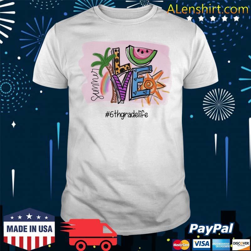 Official summer love #6th grade life shirt