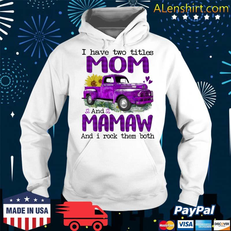 Official truck purple i have two titles mom and mamaw and i rock them both s Hoodie