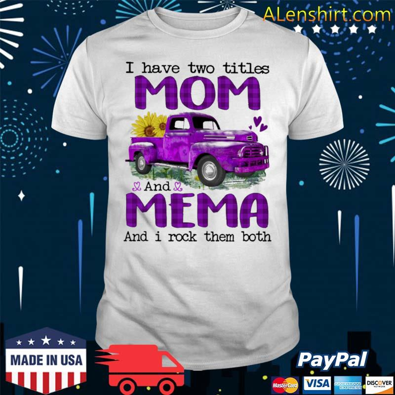 Official truck purple i have two titles mom and mema and i rock them both shirt