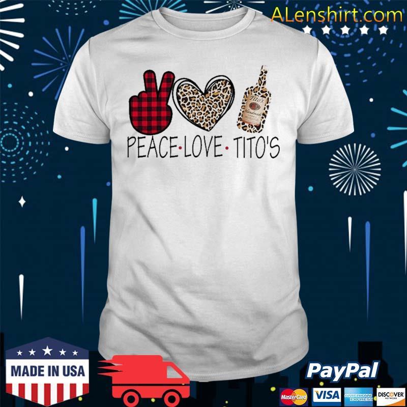 Peace Love Tito's Show M.E Your Tito's Shirt