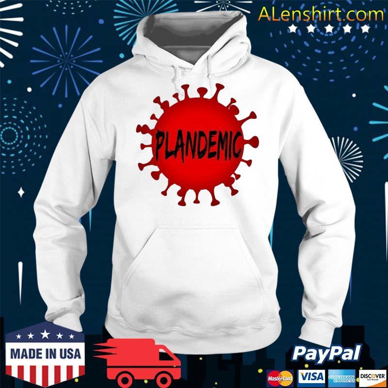 Plandemic Pandemic Shirt Hoodie