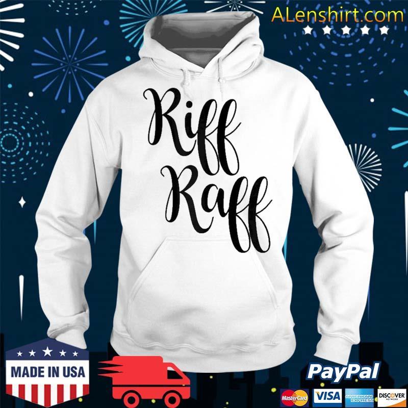 Riff Raff Cute Font Shirt Hoodie