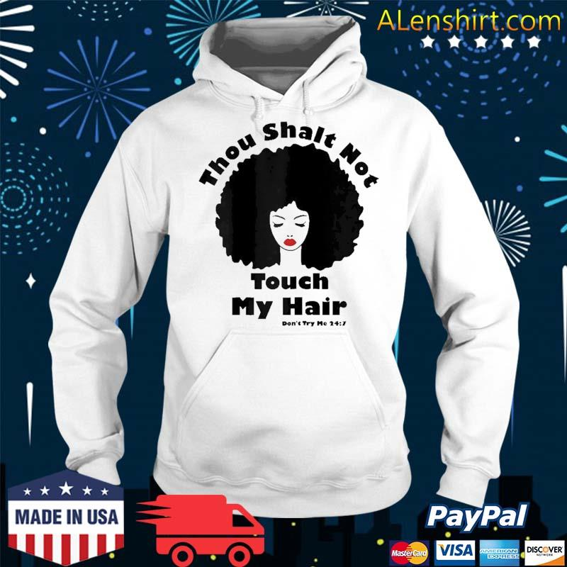 Thou Shalt Not Touch My Hair African American Natural Afro Shirt Hoodie