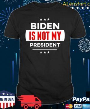 Biden Is Not My President Anti Joe Biden shirt