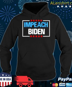 Impeach Joe Biden s Hoodie