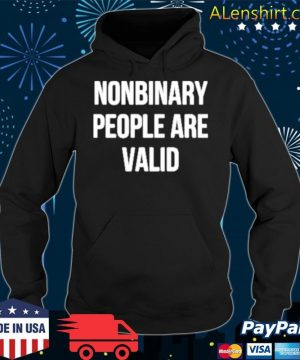 Nonbinary People Are Valid s Hoodie